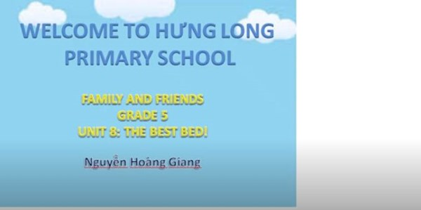 Tiếng anh_Grade 5_Unit 8_The Best Bed (Tuần 21, 22)